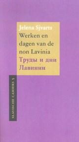 Werken en dagen van de non Lavinia / Trudy i dni Lavinii   Jelena Sjvarts  