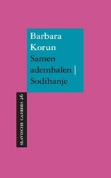 Samen ademhalen ; Sodihanje   Barbara Korun  