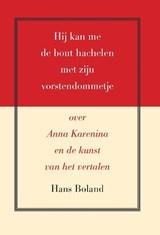 Hij kan me de bout hachelen met zijn vorstendommetje | Hans Boland |