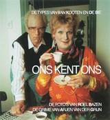 Ons kent ons | Kees van Kooten ; Wim de Bie |