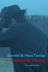 In omgekeerde richting | Bernlef ; Hans Tentije |