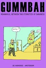 Meanwhile, between two eternities of darkness   Gummbah  