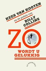 Zo Wordt U Gelukkig | Kees van Kooten ; Billy Collins |