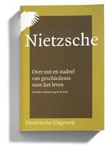 Over nut en nadeel van geschiedenis voor het leven | Friedrich Nietzsche ; F.R. Ankersmit ; L. van Middelaar |