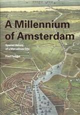 A millenium of Amsterdam | Fred Feddes |