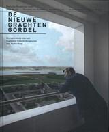 De nieuwe grachtengordel   Marinke Steenhuis ; Paul Meurs ; Vincent van Rossem ; Jeroen Schilt ; Lara Voerman ; Minke Walda  