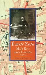 Mijn reis naar Lourdes   Emile Zola  