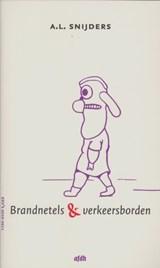 Brandnetels & verkeersborden | A.L. Snijders |