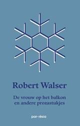 De vrouw op het balkon | Robert Walser |