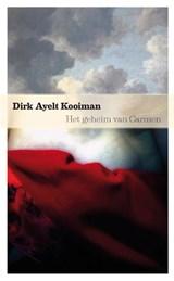 Het geheim van Carmen | Dirk Ayelt Kooiman |