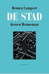 De stad | Remco Campert ; Jeroen Henneman |