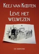 Leve het welwezen | Kees van Kooten |