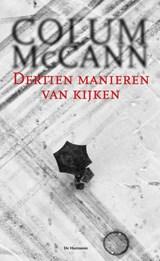 Dertien manieren van kijken   Colum McCann  