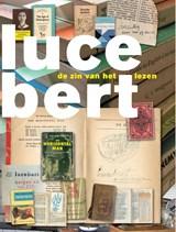 Lucebert - De zin van het lezen | Lisa Kuitert ; Ton den Boon ; Maia Swaanswijk |