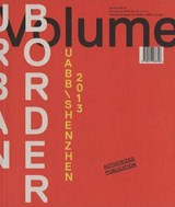 Volume 39 - Urban Border - Uabb\Shenzhen 2013 | auteur onbekend |