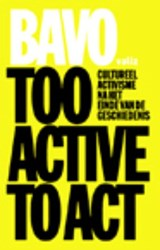 Too Active to Act | Bavo |