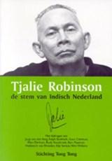Tjalie Robinson, de stem van Indisch Nederland   B. Paasman  