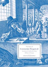 The Diary of Constantijn Huygens Jr | Dekker, Rudolf |