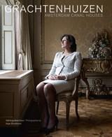 Grachtenhuizen/Amsterdam canal houses | Arjan Bronkhorst ; Marc van den Eerenbeemt ; Koos de Wilt ; Gabri van Tussenbroek |