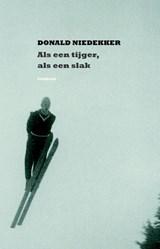 Als een tijger, als een slak | Donald Niedekker |
