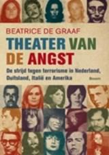 Theater van de angst   Beatrice de Graaf  