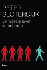Je moet je leven veranderen | Peter Sloterdijk |