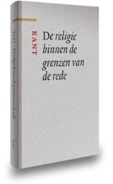 De religie binnen de grenzen van de rede   Immanuel Kant  