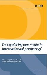 De regulering van media in internationaal perspectief | Nico van Eijk |