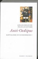 Kapitalisme en schizofrenie 1 Anti Oedipus | Gilles Deleuze ; Félix Guattari |