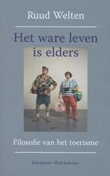 Het ware leven is elders   Ruud Welten  