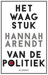 Het waagstuk van de politiek | Hannah Arendt |
