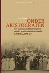 Onder aristocraten | Jaap Moes |