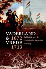 Vaderland en vrede, 1672-1713 | Donald Haks |