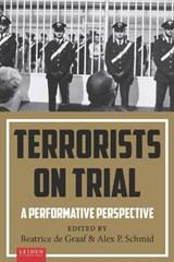 Terrorists on Trial   Beatrice de Graaf ; Alex P. Schmid  