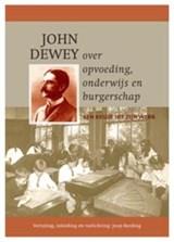 John Dewey over opvoeding, onderwijs en burgerschap | John Dewey |