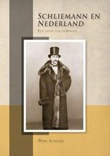 Schliemann en Nederland   Wout Arentzen  