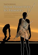 From primitives to primates | David van Reybrouck |