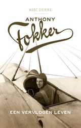 Anthony Fokker   Marc Dierikx  