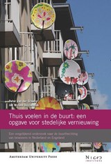 Thuis voelen in de buurt: een opgave voor stedelijke vernieuwing   Peter van der Graaf ; J.W. Duyvendak  