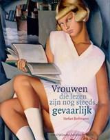 Vrouwen die lezen zijn nog steeds gevaarlijk   Stefan Bollmann  