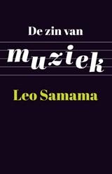 De zin van muziek   Leo Samama  