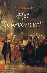 Het soloconcert | Leo Samama |