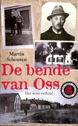 De bende van Oss | Martin Schouten |
