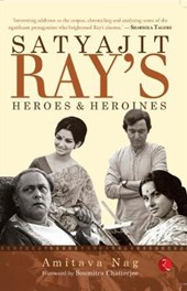 Satyajit Ray's Heroes and Heroines