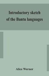 Introductory sketch of the Bantu languages