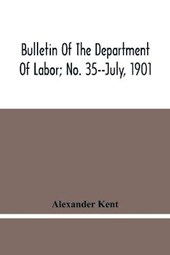 Bulletin Of The Department Of Labor; No. 35--July, 1901
