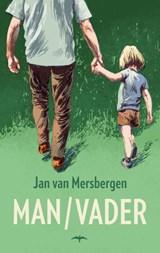 Man/Vader | Jan van Mersbergen |