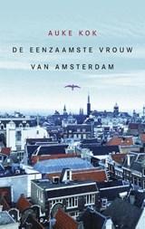 De eenzaamste vrouw van Amsterdam | Auke Kok |