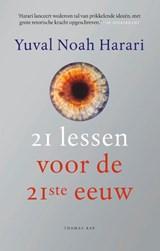 21 lessen voor de 21ste eeuw | Yuval Noah Harari |
