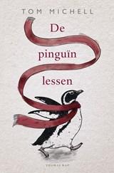 De pinguïnlessen | Tom Michell |